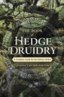 The Book of Hedge Druidry : A Complete Guide for the Solitary Seeker - Book