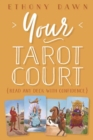 Your Tarot Court : Read Any Deck With Confidence - Book