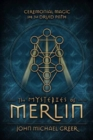 The Mysteries of Merlin : Ceremonial Magic for the Druid Path - Book