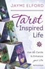 Tarot Inspired Life : Use the Cards to Enhance Your Life - Book