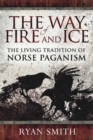 The Way of Fire and Ice : The Living Tradition of Norse Paganism - Book