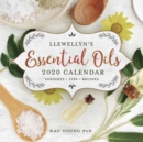 Llewellyn's 2020 Essential Oils Calendar : Insights, Tips, and Recipes - Book