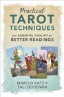 Practical Tarot Techniques : Your Essential Tool Kit for Better Readings - Book