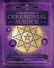 Llewellyn's Complete Book of Ceremonial Magick : A Comprehensive Guide to the Western Mystery Tradition - Book