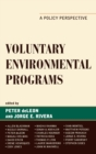 Voluntary Environmental Programs : A Policy Perspective - eBook