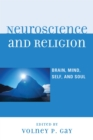 Neuroscience and Religion : Brain, Mind, Self, and Soul - eBook