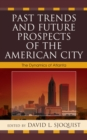 Past Trends and Future Prospects of the American City : The Dynamics of Atlanta - eBook