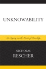 Unknowability : An Inquiry Into the Limits of Knowledge - eBook