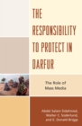 The Responsibility to Protect in Darfur : The Role of Mass Media - eBook