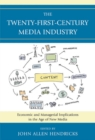 The Twenty-First-Century Media Industry : Economic and Managerial Implications in the Age of New Media - eBook