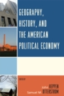 Geography, History, and the American Political Economy - eBook