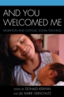 And You Welcomed Me : Migration and Catholic Social Teaching - eBook