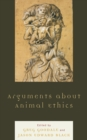 Arguments about Animal Ethics - eBook