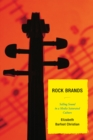 Rock Brands : Selling Sound in a Media Saturated Culture - eBook