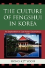 The Culture of Fengshui in Korea : An Exploration of East Asian Geomancy - eBook