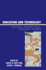 Education and Technology : Critical Perspectives, Possible Futures - eBook