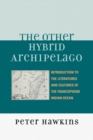 The Other Hybrid Archipelago : Introduction to the Literatures and Cultures of the Francophone Indian Ocean - eBook