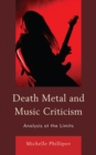 Death Metal and Music Criticism : Analysis at the Limits - eBook