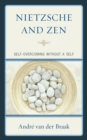 Nietzsche and Zen : Self Overcoming Without a Self - eBook