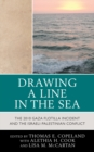 Drawing a Line in the Sea : The Gaza Flotilla Incident and the Israeli-Palestinian Conflict - eBook