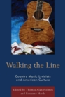 Walking the Line : Country Music Lyricists and American Culture - eBook