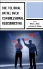 The Political Battle over Congressional Redistricting - eBook