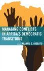 Managing Conflicts in Africa's Democratic Transitions - eBook