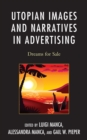 Utopian Images and Narratives in Advertising : Dreams for Sale - eBook