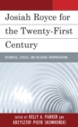 Josiah Royce for the Twenty-first Century : Historical, Ethical, and Religious Interpretations - eBook