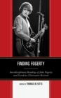 Finding Fogerty : Interdisciplinary Readings of John Fogerty and Creedence Clearwater Revival - eBook