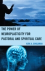 The Power of Neuroplasticity for Pastoral and Spiritual Care - eBook