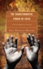 The Transformative Power of Faith : A Narrative Approach to Conversion - eBook