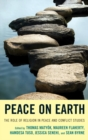 Peace on Earth : The Role of Religion in Peace and Conflict Studies - eBook