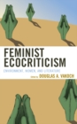 Feminist Ecocriticism : Environment, Women, and Literature - eBook