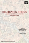 De-signing Design : Cartographies of Theory and Practice - eBook
