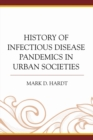 History of Infectious Disease Pandemics in Urban Societies - Book
