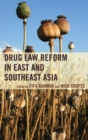 Drug Law Reform in East and Southeast Asia - eBook