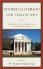 Thomas Jefferson and Philosophy : Essays on the Philosophical Cast of Jefferson's Writings - eBook