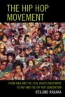 The Hip Hop Movement : From R&B and the Civil Rights Movement to Rap and the Hip Hop Generation - eBook