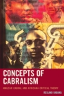 Concepts of Cabralism : Amilcar Cabral and Africana Critical Theory - eBook