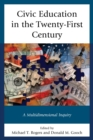 Civic Education in the Twenty-First Century : A Multidimensional Inquiry - eBook