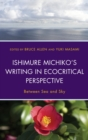 Ishimure Michiko's Writing in Ecocritical Perspective : Between Sea and Sky - eBook