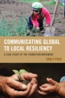 Communicating Global to Local Resiliency : A Case Study of the Transition Movement - eBook