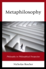 Metaphilosophy : Philosophy in Philosophical Perspective - eBook
