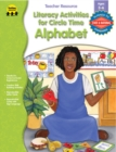 Literacy Activities for Circle Time: Alphabet, Ages 3 - 6 - eBook