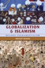 Globalization and Islamism : Beyond Fundamentalism - eBook