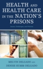 Health and Health Care in the Nation's Prisons : Issues, Challenges, and Policies - eBook