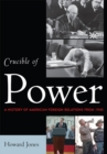 Crucible of Power : A History of American Foreign Relations from 1945 - eBook
