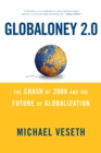Globaloney 2.0 : The Crash of 2008 and the Future of Globalization - eBook