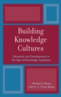 Building Knowledge Cultures : Education and Development in the Age of Knowledge Capitalism - eBook